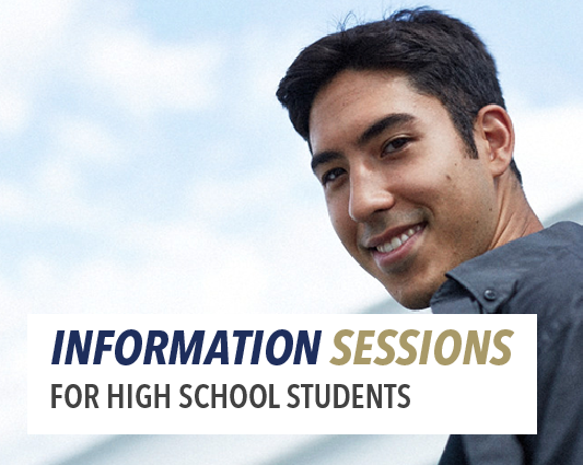 High school students: Attend an information session and tour